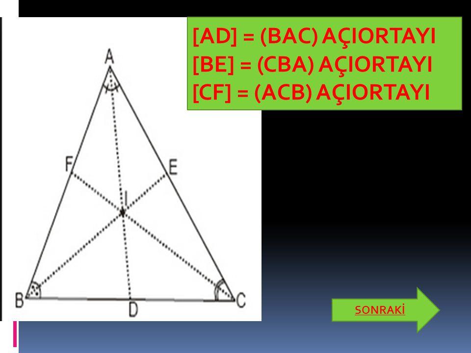 [AD] = (BAC) AÇIORTAYI [BE] = (CBA) AÇIORTAYI [CF] = (ACB) AÇIORTAYI